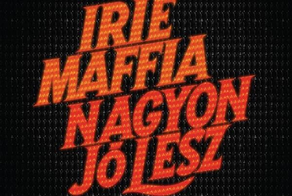 irie_maffia_nagyon_jo_lesz_mitte_communications